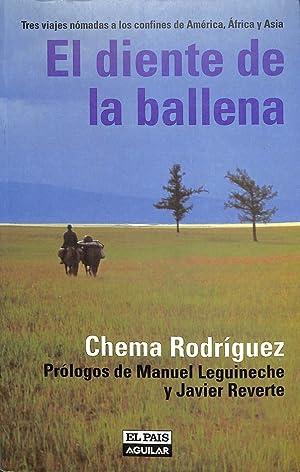 EL DIENTE DE LA BALLENA. TRES VIAJES: RODRÍGUEZ, CHEMA