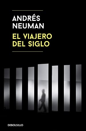 EL VIAJERO DEL SIGLO.: NEUMAN, ANDRÉS
