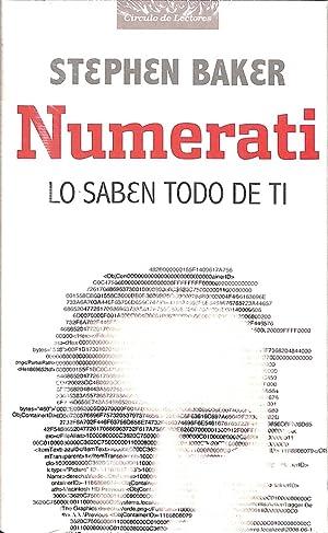 NUMERATI - LO SABEN TODO DE TI.: BAKER, STEPHEN