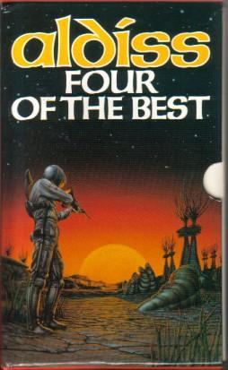 Four of the Best: Greybeard; Hothouse; Earthworks;: Aldiss, Brian W.