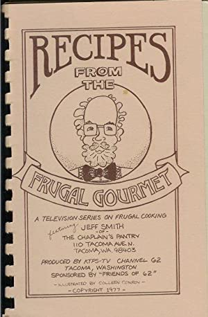 Recipes from the Frugal Gourmet (Signed): Smith, Jeff