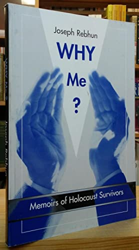 Why Me?: Memoirs of Holocaust Survivors