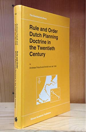 Rule and Order: Dutch Planning Doctrine in the Twentieth Century: Faludi, Andreas & van der Valk, ...
