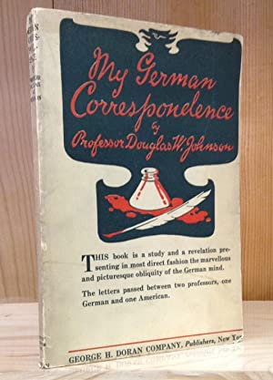 My German Correspondence: Concerning Germany's responsibility for the war and for the method of i...