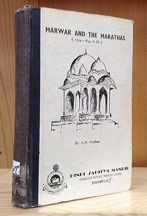 Marwar and the Marathas (1724-1843 A.D.): Parihar, G. R.
