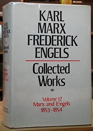 Karl Marx, Frederick Engels Collected Works, Volume 12 - Marx and Engels: 1853-54
