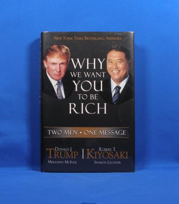Why We Want You To Be Rich By Trump Donald J And Robert T Kiyosaki