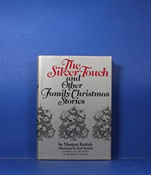 The Silver Touch; and Other Family Christmas Stories: Rettich, Margret