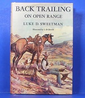 Back Trailing On Open Range: Sweetman, Luke D.