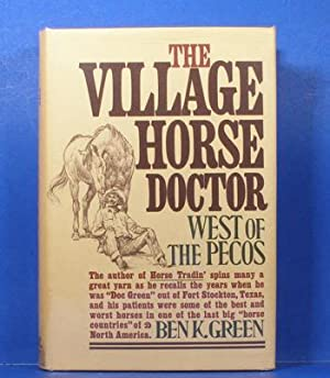 The Village Horse Doctor: West of the Pecos: Green, Ben K