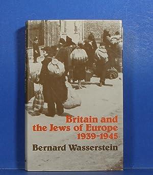 Britain and the Jews of Europe; 1939-1945: Wasserstein, Bernard