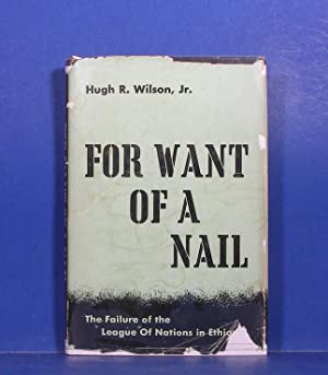For Want of a Nail; The Failure: Wilson, Hugh R.,