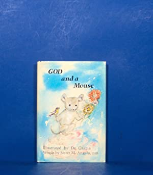 God and a Mouse; A Festival of Reflective Jubilation: Angela, M.
