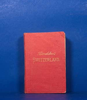 Switzerland, and the Adjacent Portions of Italy,: Baedeker, Karl