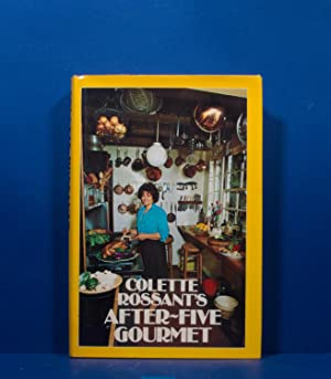 Colette Rossant's After-Five Gourmet