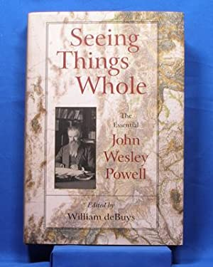 Seeing Things Whole; the Essential John Wesley: deBuys, William, Editor