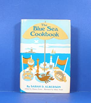 The Blue Sea Cookbook: Alberson, Sarah D