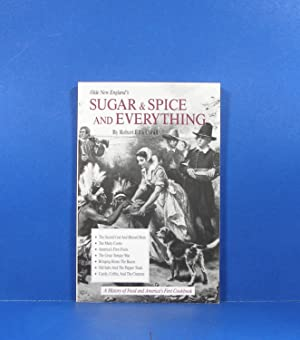 Sugar & Spice and Everything; A History of Food and America's First Cookbook