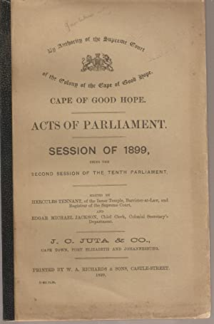 Cape of Good Hope. Acts of Parliament. Session of 1899: Tennant, Hercules, and Edgar Michael ...