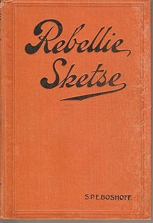 Rebellie-Sketse Uit Mij Dagboek 1914-1915: Boshoff, S P E