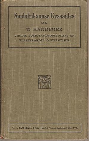 Suidafrikaanse Gesaaides. 'n Handboek vir die Boer, Landboustudent en Plattelandse Onderwyser:...