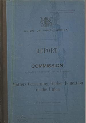 Matters Concerning Higher Education in the Union. Report of the Commission of Inquiry (1911): ...