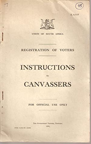 Registration of Voters. Instructions to Canvassers: Union of South Africa