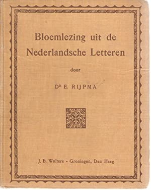 Bloemlezing uit de Nederlandsche Letteren: Rijpma, E Dr.