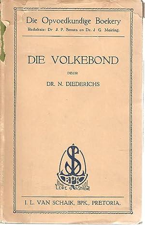 Die Volkebond - sy Ontstaan, Samestelling en Werksaamhede: Diederichs, N Dr