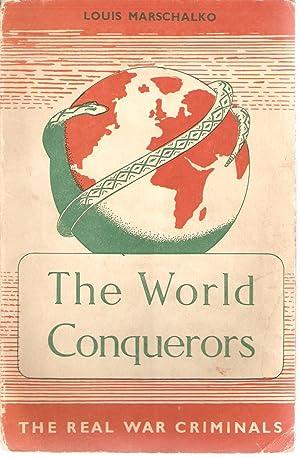 The World Conquerors - The Real War Criminals.: Marschalko, Louis (trans. Suranyi, A)
