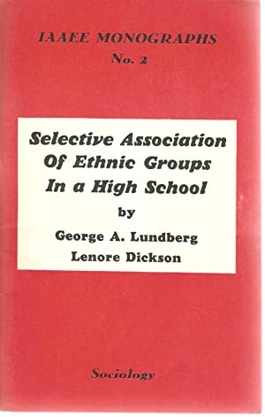 Selective Association of Ethnic Groups in a High School: Lundberg, George A & Dickson, Lenore