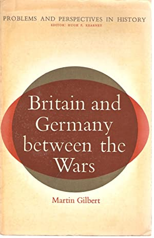 Britain and Germany between the Wars: Gilbert, Martin