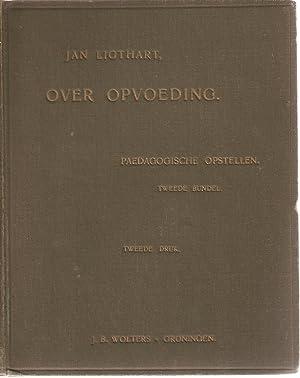 Over Opvoeding - Paedagogische Opstellen: Ligthart, Jan