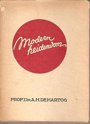 Modern Heidendom: de Hartog, Prof Dr A H