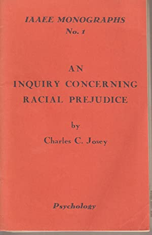 An Inquiry Concerning Racial Prejudice: Josey, Charles C