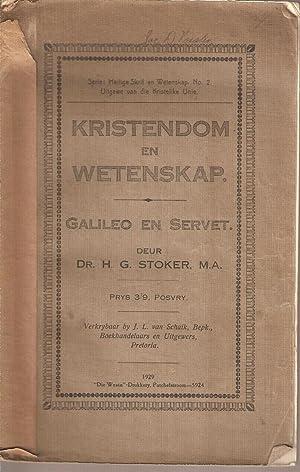 Kristendom en Wetenskap - Galileo en Servet.: Stoker, Dr. H G