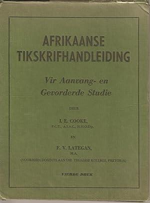 Afrikaanse Tikskrifhandleiding vir Aanvang en Gevorderde Studie: Cooke, L E & Lategan, F V
