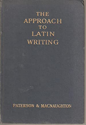 The Approach to Latin Writing: Paterson, James &
