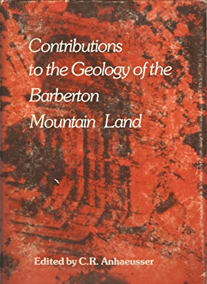 Contributions to the Geology of the Barberton Mountain Land: Anhaeusser, C R (ed)