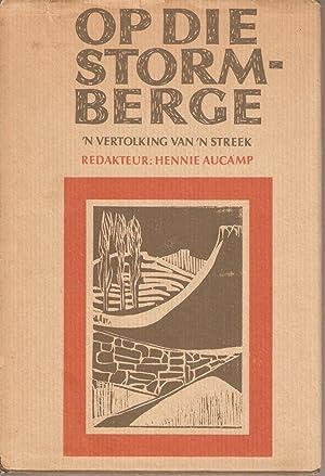 Op die Stormberge - 'n Vertolking van 'n Streek: Aucamp, Hennie (red.)