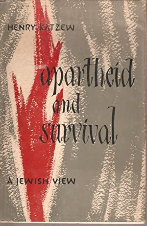 Apartheid and Survival - A Jewish View: Katzew, Henry