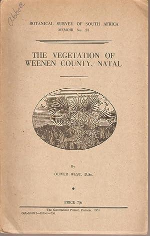 The Vegetation of Weenen County, Natal: West, Oliver