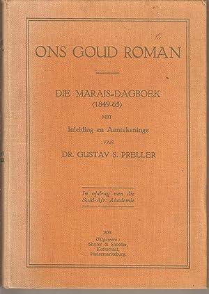 Ons Goud Roman - Die Marais-Dagboek (1849-65): Preller, Gustav S