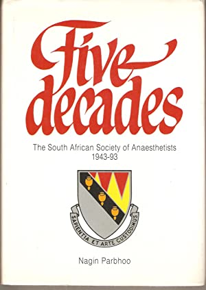 Five Decades - The South African Society of Anaesthetists 1943-93: Parbhoo, Nagin