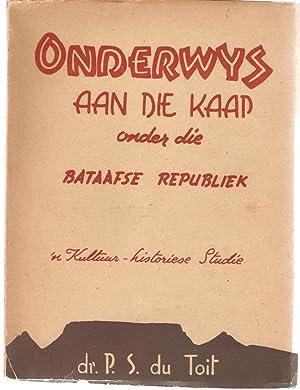 Onderwys aan die Kaap onder die Bataafse Republiek - 'n Kultuur-historiese Studie: du Toit, Dr...