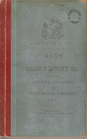 Acts of the Parliament of the Colony of Natal Passed in the Second Session of the Fourth Colonial ...