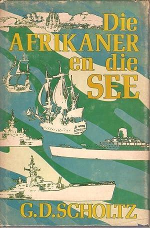 Die Afrikaner en die See: Scholtz, G D