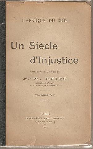 L'Afrique du Sud - Un Siecle d'Injustice: Reitz, F W