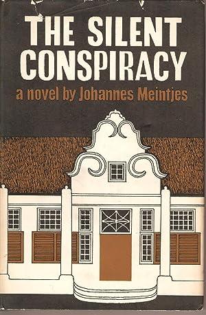 The Silent Conspiracy: Meintjes, Johannes