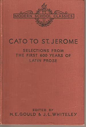 Cato to St. Jerome - Selections from: Gould, H E